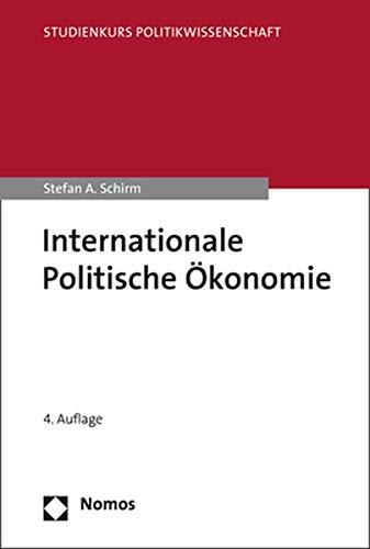 Internationale Politische Ökonomie: Eine Einführung (Studienkurs Politikwissenschaft)