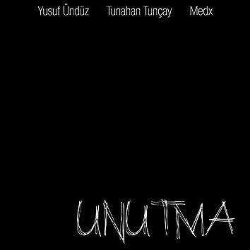 Unutma (feat. Tunahan Tunçay & Medx)