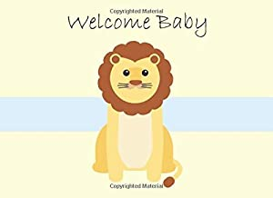 Welcome Baby Guestbook: Lined Guestbook with customized cream colored pages for your guests to write all their comments on your shower day 150 Entries ... / ceremony 8.25 x 6