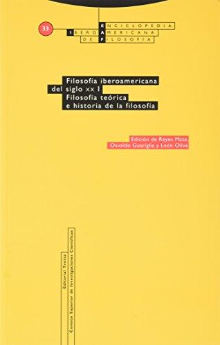 Filosofía iberoamericana del siglo XX. Vol. I: Filosofía Teórica e Historia de...
