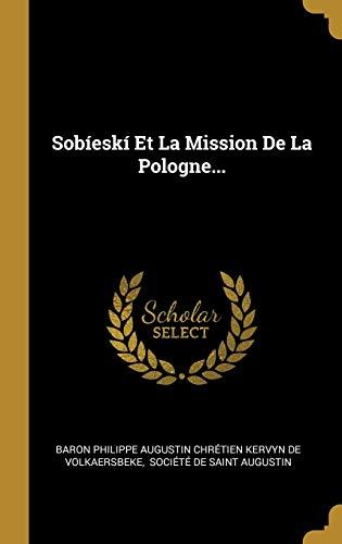 Sobíeskí Et La Mission De La Pologne...