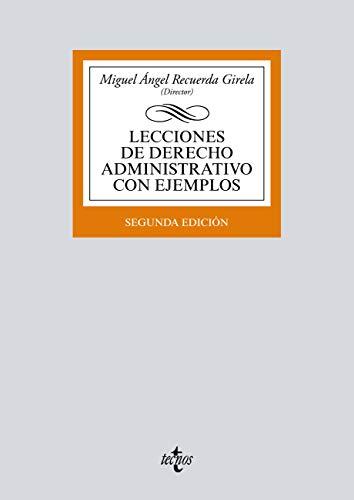 Lecciones de Derecho Administrativo con ejemplos: Segunda edición (Derecho - Biblioteca Universitaria de Editorial Tecnos)