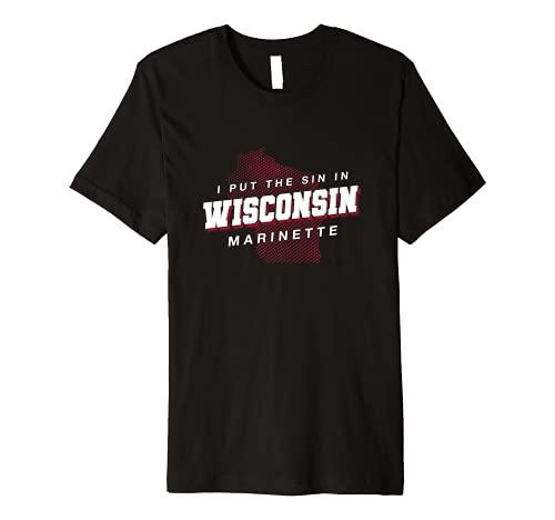 Sin in Wisconsin Marinette Hometown WI Home State Dad Jokes Premium T-Shirt