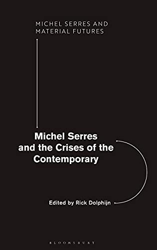 Michel Serres and the Crises of the Contemporary