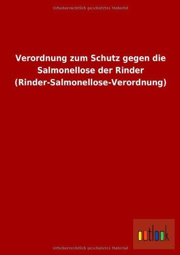 Verordnung zum Schutz gegen die Salmonellose der Rinder (Rinder-Salmonellose-Verordnung)