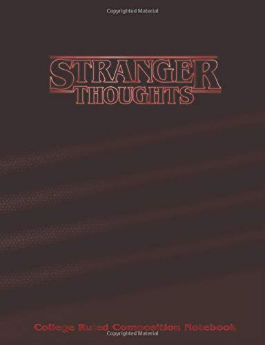 Stranger Thoughts College Ruled Composition Notebook: A coll