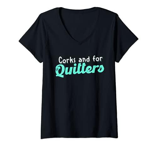 Mujer Los corchos son para los que abandonan | Funny Wine Beber Team Camiseta Cuello V