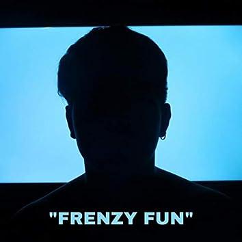"""""""FRENZY FUN"""""""