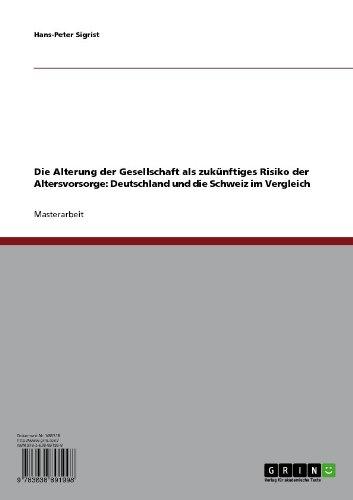 Die Alterung der Gesellschaft als zukünftiges Risiko der Altersvorsorge: Deutschland und die Schweiz im Vergleich