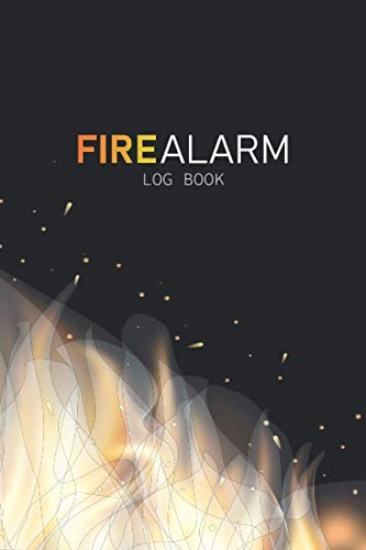 Fire Alarm Log Book: Fire Inspection And Testing Log Book for Schools, Businesses, Landlords,…|Health And Safety Compliance Record Book & Fire Alarm Checklist