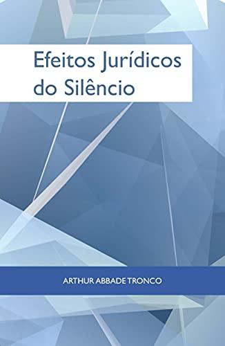 Efeitos Jurídicos do silêncio (Portuguese Edition)