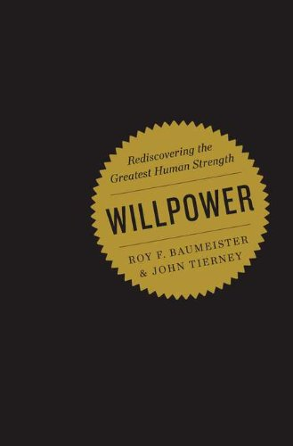 Image of Willpower: Rediscovering the Greatest Human Strength