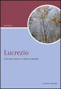 Lucrezio. Il «De rerum natura» e la cultura occidentale