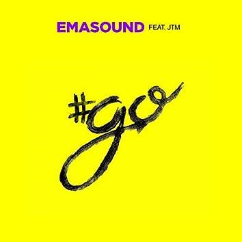 Go (feat. JTM)
