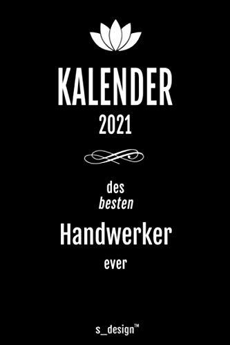 Kalender 2021 für Handwerker: Wochenplaner / Tagebuch / Journal für das ganze Jahr: Platz für Notizen, Planung / Planungen / Planer, Erinnerungen & Sprüche