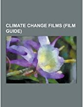 { [ CLIMATE CHANGE FILMS (FILM GUIDE): DOCUMENTARY FILMS ABOUT GLOBAL WARMING, AN INCONVENIENT TRUTH, THE GREAT GLOBAL WARMING SWINDLE, WATERWORLD, THE AG ] } Source Wikipedia ( AUTHOR ) Sep-12-2013 Paperback