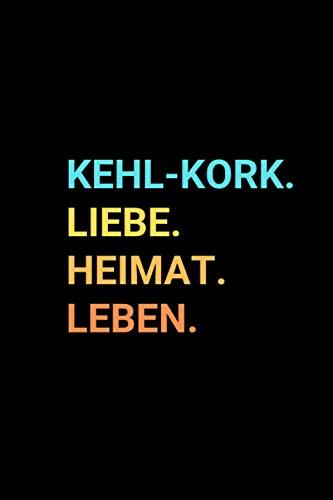 Kehl-Kork: Notizbuch, Notizblock, Notebook | Punktraster, Punktiert, Dotted | 120 Seiten, DIN A5 (6x9 Zoll) | Notizen, Termine, Ideen, Skizzen, ... Dorf, Metropole, Region, Liebe und Heimat