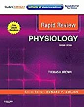 Rapid Review Physiology (2nd, 11) by MD, Thomas A Brown [Paperback (2011)]