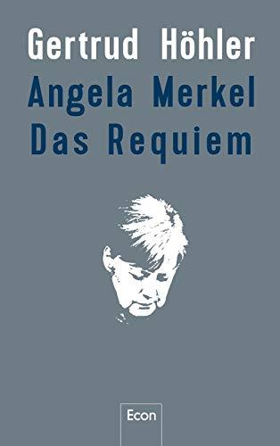 Buchseite und Rezensionen zu 'Angela Merkel - Das Requiem' von Gertrud Höhler