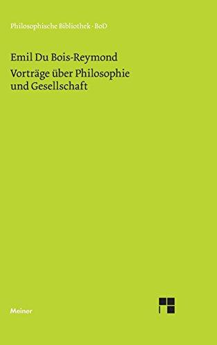 Vorträge über Philosophie und Gesellschaft (Philosophische Bibliothek)