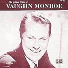 The Golden Voice of Vaughn Monroe