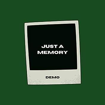 Just A Memory (Demo)