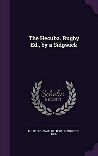 The Hecuba. Rugby Ed., by a Sidgwick