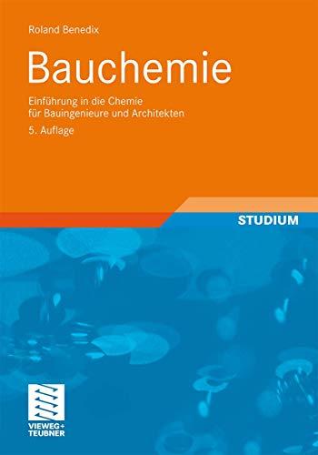 Bauchemie: Einführung in die Chemie für Bauingenieure und Architekten (German Edition), 5. Auflage