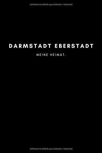 Darmstadt Eberstadt: Notizbuch, Notizblock, Notebook | Punktraster, Punktiert, Dotted | 120 Seiten, DIN A5 (6x9 Zoll) | Notizen, Termine, Ideen, ... | Deine Stadt, Dorf, Region, Liebe und Heimat