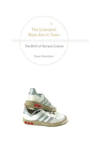 The Liverpool Boys are in Town: The Birth of Terrace Culture