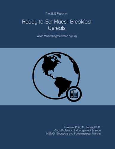 The 2022 Report on Ready-to-Eat Muesli Breakfast Cereals: World Market Segmentation by City