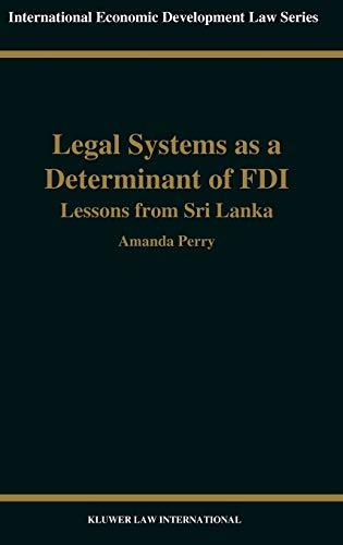Legal Systems as A Determinant of Fdi, Lessons From Sri Lanka (International Economic Development Law)