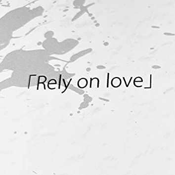 Rely on Love