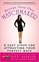 Become Your Own Matchmaker Publisher: Atria