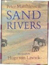 Sand Rivers by Peter Matthiessen (1981-04-09)
