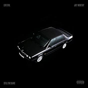 Still The Same (feat. Jay Worthy)