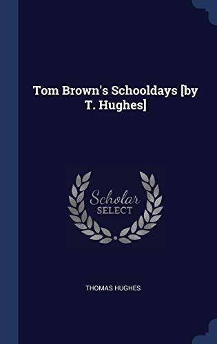 Tom Brown's Schooldays [by T. Hughes]
