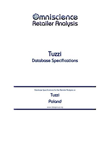 Tuzzi - Poland: Retailer Analysis Database Specifications (Omniscience Retailer Analysis - Poland Book 99373) (English Edition)
