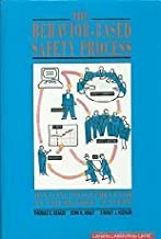 The Behavior-Based Safety Process: Managing Involvement for an Injury-Free Culture (Industrial Health & Safety)