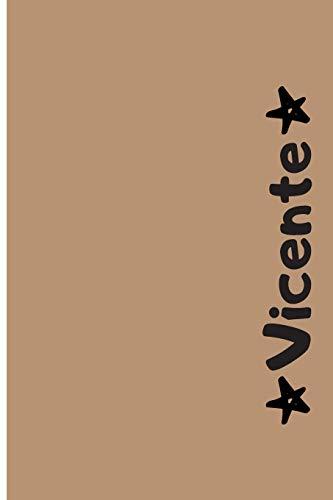 Vicente: Cuaderno Con Portada Personalizada | Diario con 110 Páginas | Regalo Perfecto Para el Colegio, Trabajo o Universidad | Tamaño Mediano 15x22.86 cm