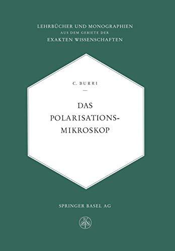 Das Polarisationsmikroskop: Eine Einführung In Die Mikroskopische Untersuchungsmethodik Durchsichtiger Kristalliner Stoffe Für Mineralogen, . . . Der ... der exakten Wissenschaften (25), Band 25)