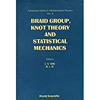 Braid Group Knot Theory and Statistical Mechanics (Advanced Series in Mathematical Physics)【洋書】 [並行輸入品]