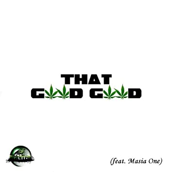 That Good Good (feat. Masia One)