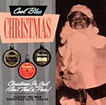 Cool Blue Christmas Christmas In Jail (Ain't That a Pain) Christmas Cuts 1924-48