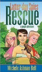 Rescue: A Jungle Adventure - Book #3 of the Latter-day Spies