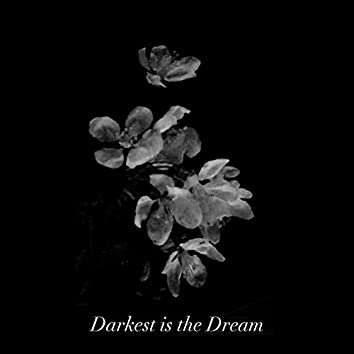 Darkest is the Dream