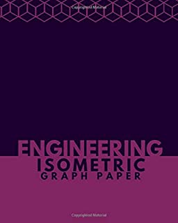 """Engineering Isometric Graph Paper: Large Isometric Notebook for Architecture, Landscaping & Geometry Design, 3D Grid Drawing Journal for All Sketches ... x 10"""", 120 Pages (Isometric Graph Template)"""