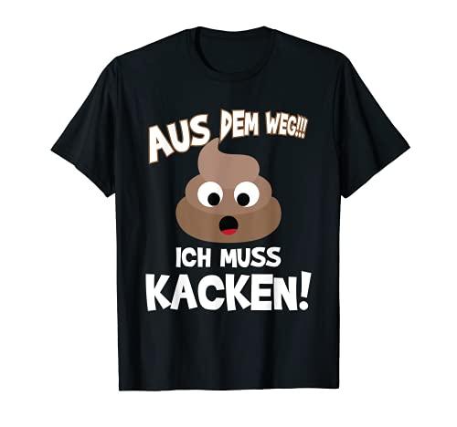 T-Shirt - Aus dem weg ich muss kacken - Design zum Lachen