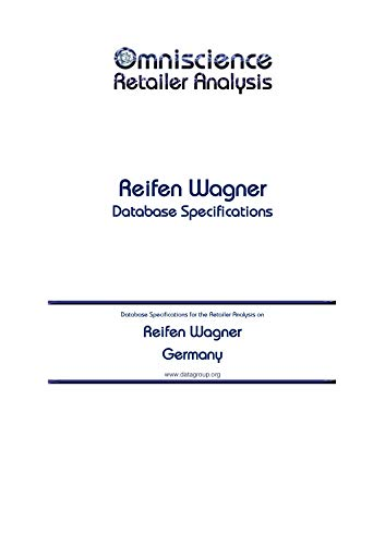Reifen Wagner - Germany: Retailer Analysis Database Specifications (Omniscience Retailer Analysis - Germany Book 81345) (English Edition)