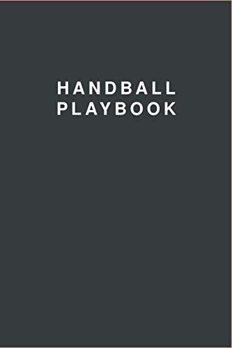 Handball Playbook: Handball Field Diagrams Notebook | Handball Coaching Sketch Log | Handball Planning Tactics and Strategies | Handball Playbook for Coaches